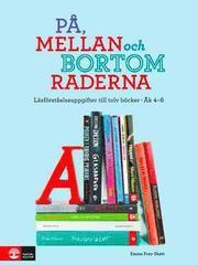 På mellan och bortom raderna : Läsförståelseuppgifter till tolv böcker Åk4