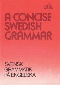 M�l : svenska som fr�mmande spr�k. A concise Swedish grammar = Svensk grammatik p� engelska (h�ftad)