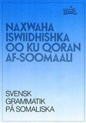 M�lgrammatiken Svensk grammatik p� somaliska (h�ftad)