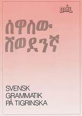 Målgrammatiken Svensk grammatik på tigrinska