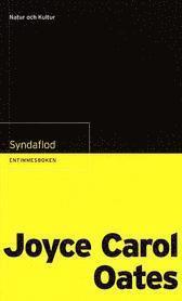 Entimmesboken Oates, Joyce Carol / Syndaflod (h�ftad)