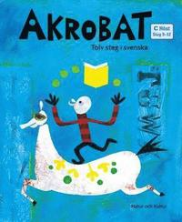 Akrobat. Tolv steg i svenska, C H�st. Grundbok (h�ftad)