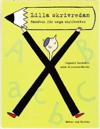 Lilla skrivredan Handbok för unga skribenter : Handbok för unga skribenter (häftad)
