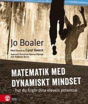 Matematik med dynamiskt mindset : hur du frigör dina elevers potential