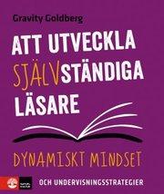 Att utveckla självständiga läsare : dynamiskt mindset och undervisningsstrategier
