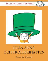 Lilla Anna Och Trollerihatten (inbunden)