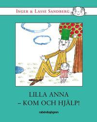 Lilla Anna - Kom Och Hj�lp! (inbunden)