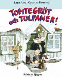 Tomtegr�t Och Tulpaner! (h�ftad)