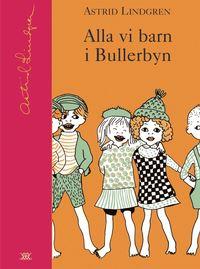 Alla vi barn i Bullerbyn (inbunden)