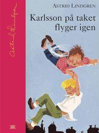 Karlsson p� taket flyger igen (inbunden)