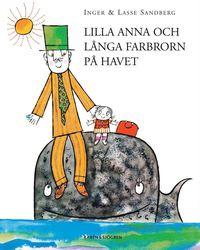 Lilla Anna och L�nga Farbrorn p� havet (inbunden)