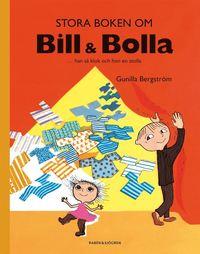 Stora boken om Bill & Bolla : ... han s� klok och hon en stolla (inbunden)