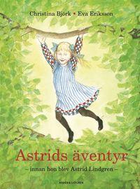 Astrids �ventyr : innan hon blev Astrid Lindgren (kartonnage)
