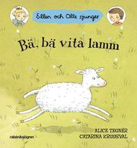 Bä, bä vita lamm : Ellen och Olle sjunger (kartonnage)