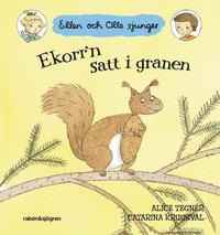 Ekorr'n satt i granen : Ellen och Olle sjunger (inbunden)