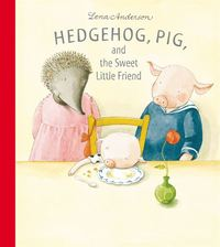 Hedgehog, pig, and the sweet little friend (ljudbok)