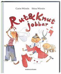 Rut och Knut jobbar (inbunden)