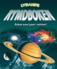 Lysande rymdboken : boken som lyser i m�rker! (kartonnage)