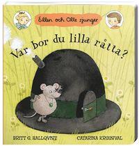 Var bor du lilla r�tta? : Ellen och Olle sjunger (kartonnage)