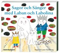 Sagor och s�nger med Laban och Labolina (inbunden)