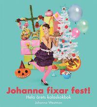 Johanna fixar fest! : hela �rets kalaskokbok (kartonnage)