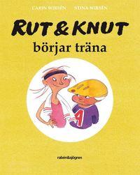 Rut & Knut b�rjar tr�na (kartonnage)
