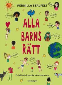 Alla barns r�tt : en bilderbok om Barnkonventionen (kartonnage)