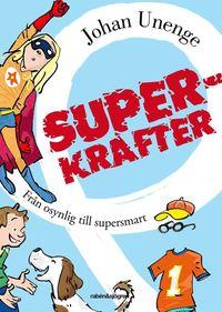 Superkrafter : fr�n osynlig till supersmart (kartonnage)