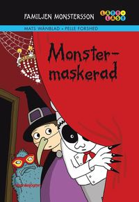 Familjen Monstersson. Monstermaskerad (h�ftad)
