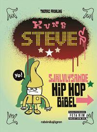Kung Steves sj�lvlysande hip hop bibel (kartonnage)