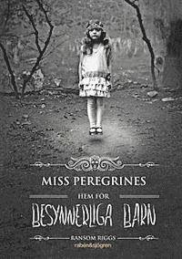 Miss Peregrines hem f�r besynnerliga barn (kartonnage)