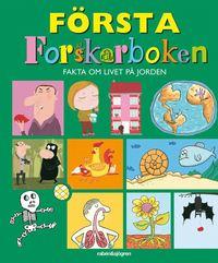 F�rsta forskarboken : fakta om livet p� jorden (kartonnage)