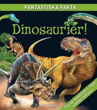 Dinosaurier! - Fantastiska fakta (kartonnage)