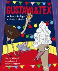 Gustava & Tex och den heliga cirkusstrutsen (inbunden)