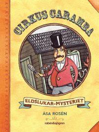Cirkus Caramba - Eldslukar-mysteriet (inbunden)