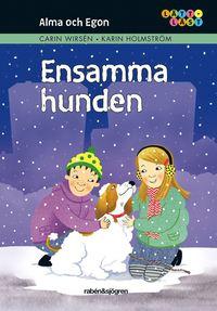 Alma och Egon. Ensamma  hunden (inbunden)