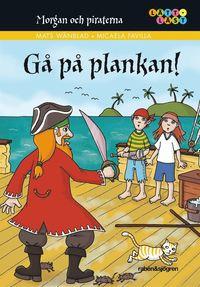 Morgan och piraterna : g� p� plankan! (kartonnage)