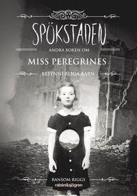Sp�kstaden : andra boken om Miss Peregrines besynnerliga barn (kartonnage)