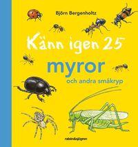 K�nn igen 25 myror och andra sm�kryp (inbunden)