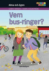 Alma och Egon. Vem bus-ringer? (inbunden)