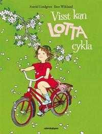 Visst kan Lotta cykla (inbunden)
