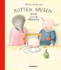 Kotten, grisen och lilla v�nnen (inbunden)
