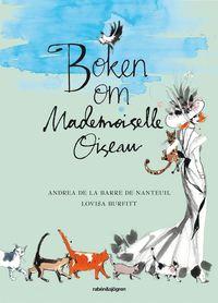 Boken om Mademoiselle Oiseau (inbunden)