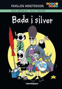 Familjen Monstersson. Bada i silver (h�ftad)
