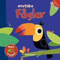 Nyfikna �ron - Exotiska f�glar - Peka - Lyssna (kartonnage)