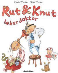 Rut och Knut leker doktor (inbunden)