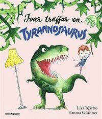 Ivar tr�ffar en Tyrannosaurus (inbunden)