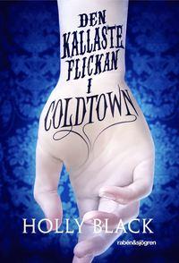 Den kallaste flickan i Coldtown (kartonnage)