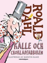 Kalle och chokladfabriken (inbunden)
