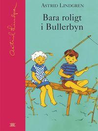 Bara roligt i Bullerbyn (inbunden)